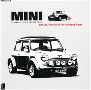 Mini: The Car the cult and the british beats